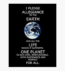 I Pledge Allegiance to the Earth - Poster Photographic Print