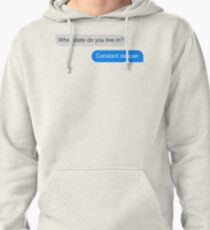 Official What state do you live in? Constant Despair Tee Pullover Hoodie