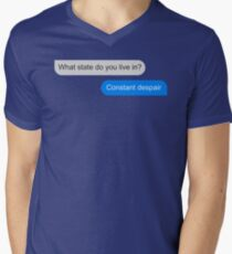 Official What state do you live in? Constant Despair Tee Mens V-Neck T-Shirt
