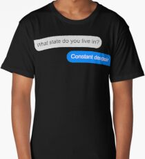 Official What state do you live in? Constant Despair Tee Long T-Shirt