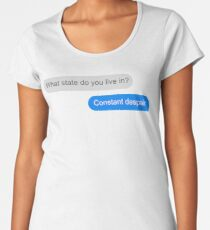 Official What state do you live in? Constant Despair Tee Women's Premium T-Shirt
