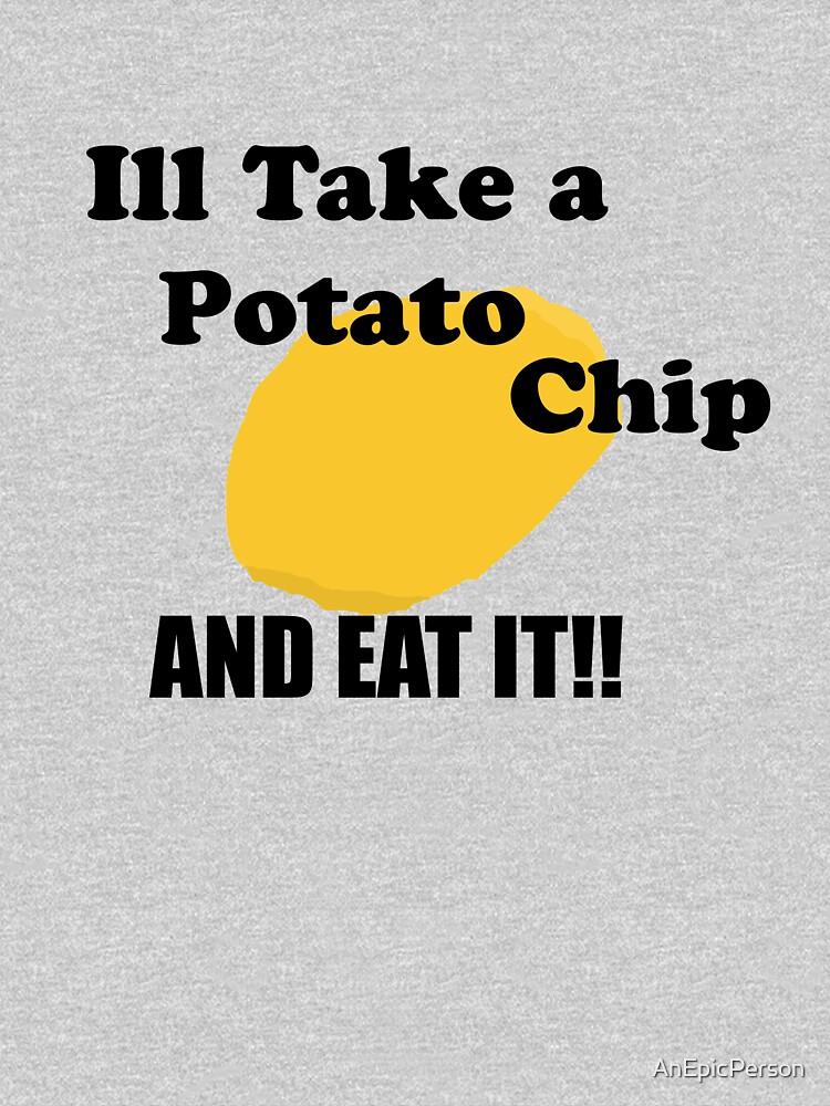 Voy a tomar una patata frita ... ¡Y COMERLO! de AnEpicPerson