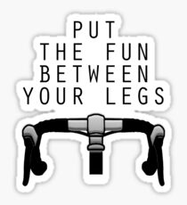 Fun, Funny, Comic, Joke, Laugh; Cycle, Bike, Put the fun between your legs. Sticker