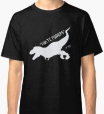 I Hate Pushups  T. Rex Funny Shirt Classic T-Shirt