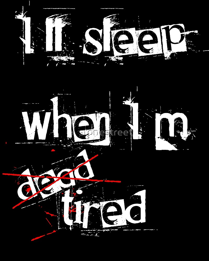 Sleep when I'm dead by stonestreet