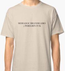 Meriadoc Brandigamo y Peregrin-Tuk Classic T-Shirt
