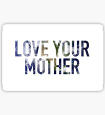 Love Your Mother Earth Sticker