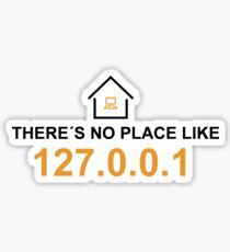 there´s no place like 127.0.0.1 Sticker