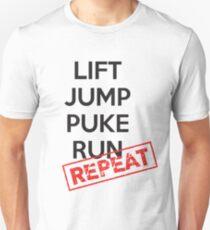 Lift, Jump, Puke, Run - REPEAT Unisex T-Shirt