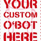 O'BOTS: Your Custom O'BOT Here by Onjena Yo by Carbon-Fibre Media