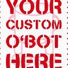 O'BOTS: Your Custom O'BOT Here by Onjena Yo by Carbon-Fibre Media