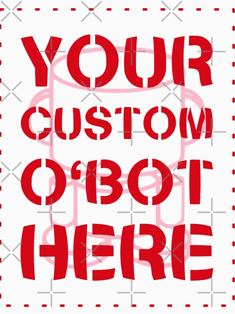 O'BOTS: Your Custom O'BOT Here by Onjena Yo by carbonfibreme