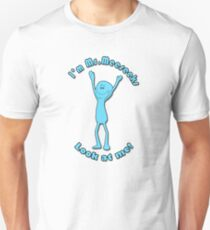 I'm Mr. Meeseeks Unisex T-Shirt