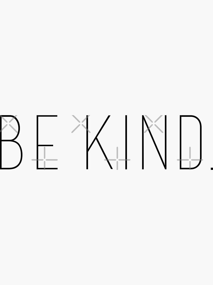Be kind by kareanddesign