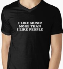 I like music more than I like people Mens V-Neck T-Shirt