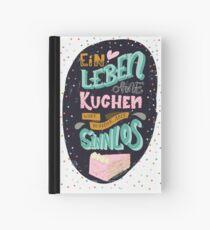 Ein Leben ohne Kuchen wäre möglich, aber sinnlos - Lettering Notizbuch