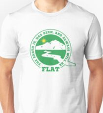 Flat Earth Designs - The Earth Is, Has Been, and Always Will Be FLAT Unisex T-Shirt