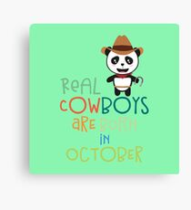 Real Cowboys are born in October Recnx Canvas Print