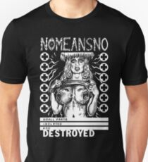 NOMEANSNO t-shirt small parts isolated and destroyed Unisex T-Shirt