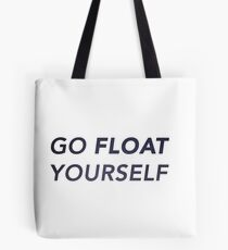 Go float yourself (stars) Tote Bag