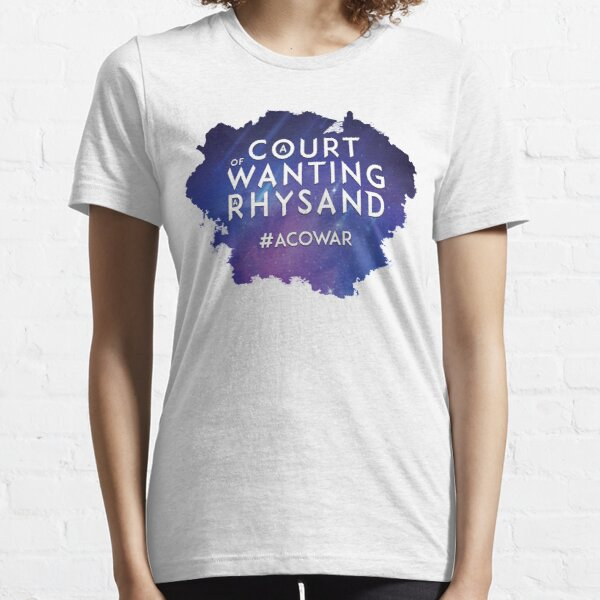 ACOWAR - A Court of Wanting a Rhysand Essential T-Shirt