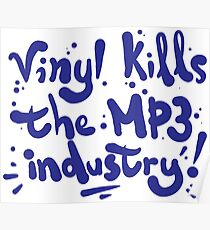 Vinyl kills the mp3 industry Poster