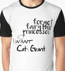 Forget fairytale princesses, I want Cat Grant Graphic T-Shirt