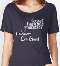 Forget fairytale princesses, I want Cat Grant Women's Relaxed Fit T-Shirt