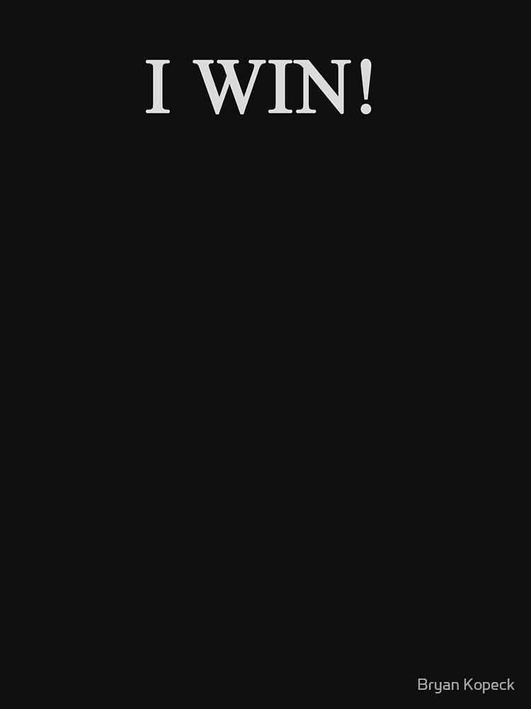 I WIN! by kopeckbr