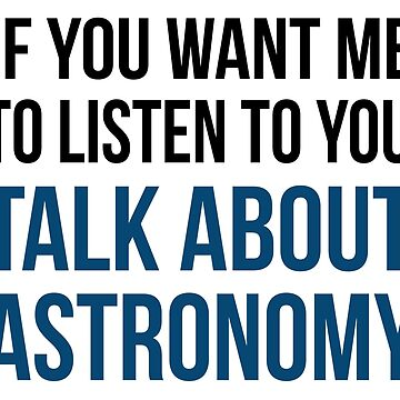 Funny Talk About Astronomy by BeyondEvolved