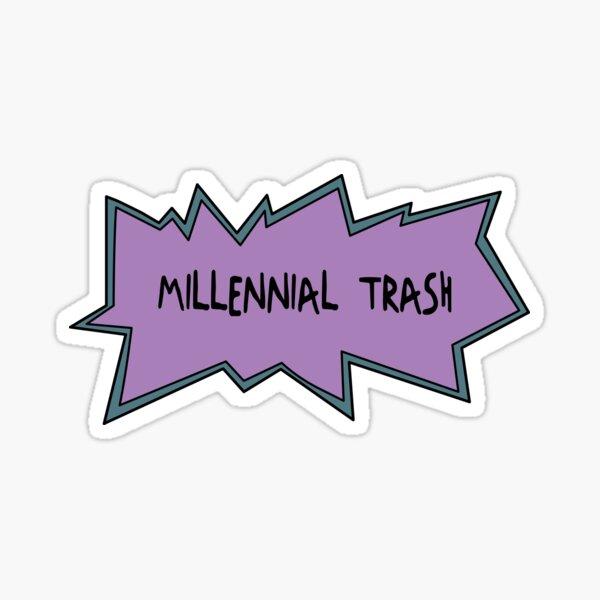 Millennial Trash Sticker