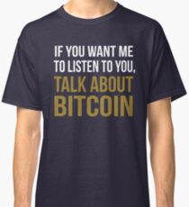 Funny Talk About Bitcoin Classic T-Shirt