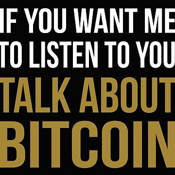 Funny Talk About Bitcoin by BeyondEvolved