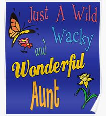 Wild Wacky Wonderful Aunt Gifts Poster