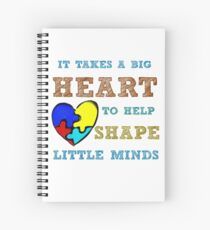 It takes a big heart to help shape little minds. Spiral Notebook