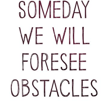 We Will Foresee Obstacles by WILKAS23