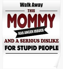 Funny Mommy, Awesome mother, angry Mom, family and kids baby Poster