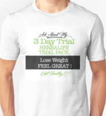 Ask About My 3 Day Trial  Unisex T-Shirt