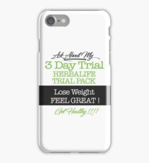 Ask About My 3 Day Trial  iPhone Case/Skin