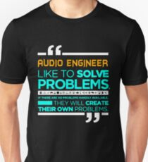 audio engineer - like to solve problems Unisex T-Shirt