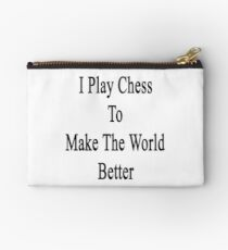 I Play Chess To Make The World Better  Studio Pouch