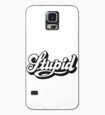 Stupid Typographic Case/Skin for Samsung Galaxy