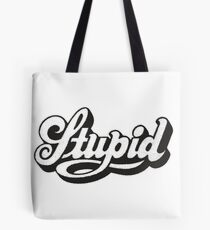Stupid Typographic Tote Bag