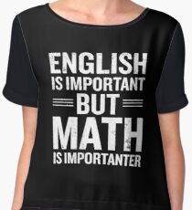 English Is Important But Math Is Importanter Funny Women's Chiffon Top