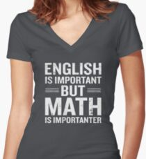 English Is Important But Math Is Importanter Funny Women's Fitted V-Neck T-Shirt