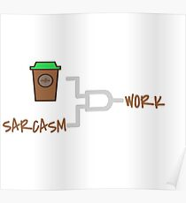 COFFEE+SARCASM=WORK-2 Poster