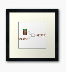 COFFEE+SARCASM=WORK-3 Framed Print