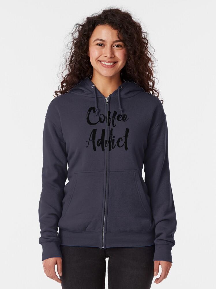 Alternate view of Coffee Addict Zipped Hoodie