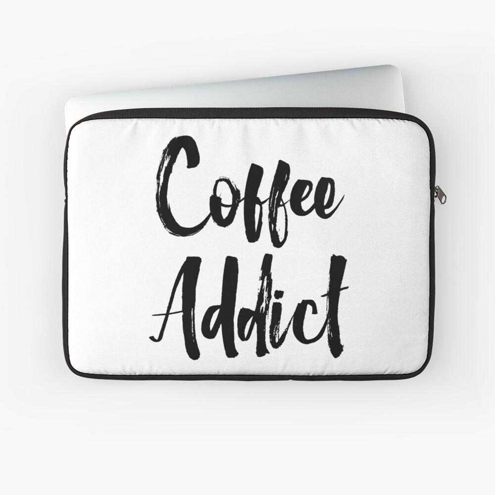 Coffee Addict Laptop Sleeve