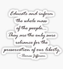 Thomas Jefferson- Educate & Inform Sticker